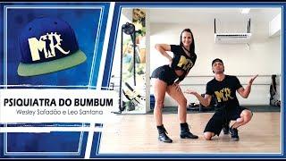Psiquiatra do Bumbum - Wesley Safadão e Leo Santana (Coreografia MR)
