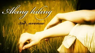Watch 3rd Avenue Aking Hiling video