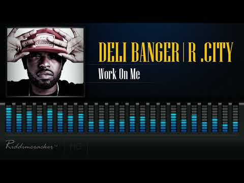 Deli Banger Feat. R. City - Work On Me [2018 Release] [HD]