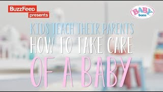 BuzzFeed x Baby Born | Kids Teach Their Parents How To Take Care Of A Baby