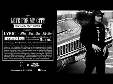 Love for my city (Official Audio) - Thaitanium Feat. Big Ron