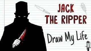 JACK THE RIPPER 🔪   Draw My Life