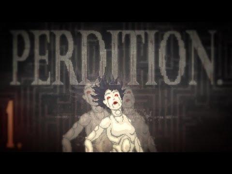 ⚙ PERDITION. ⚙ Part 1 ☼