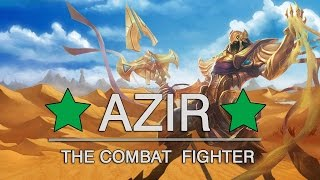 ★ Azir The Combat Fighter ★