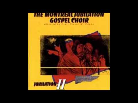 How I got over - Montreal Jubilation Choir