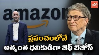 Amazon CEO Jeff Bezos Crossed Bill Gates as World Richest Man