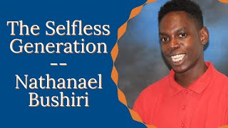 The Selfless Generation - International Student - Nathanael Bushiri