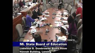 Michigan State Board of Education Meeting for December 8, 2015 - Afternoon Session