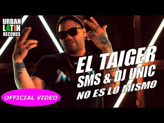 EL TAIGER, SMS, DJ UNIC - NO ES LO MISMO - (OFFICIAL VIDEO) CUBATON 2017