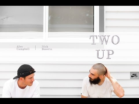 Nike SB Australia - Two Up with Nick Boserio and Alex Campbell