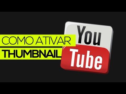 Como ativar miniatura (thumbnail) no YouTube // Sem ser parceiro!