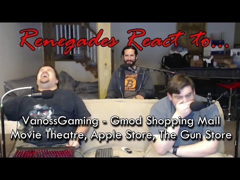 Renegades React to... VanossGaming - Gmod Shopping Mall: Movie Theatre, Apple Store, The Gun Store