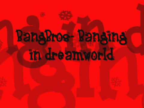 Bangbros - Banging In Dreamworld video
