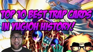 TOP 10 BEST TRAP CARDS IN YUGIOH HISTORY!