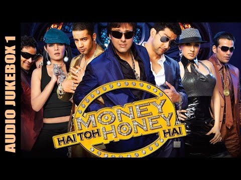 Money Hai Toh Honey Hai - Jukebox 1 (Full Songs)