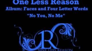 Watch One Less Reason No You No Me video