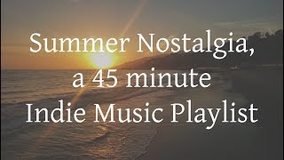 Download Lagu Summer Nostalgia, a 45 Indie Music Playlist Gratis STAFABAND