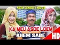 "Film Comedy Aceh "" KA MEU ASOE LOEM "" Eps. Khem Sabe. HD Video Quality 2017"