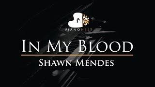 Download Lagu Shawn Mendes - In My Blood - Piano Karaoke / Sing Along / Cover with Lyrics Gratis STAFABAND