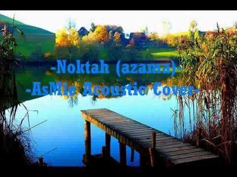 Noktah (hazama) Asmie Acoustic Cover video