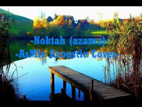 Noktah (hazama) Asmie Acoustic Cover video