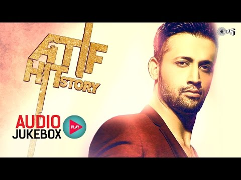 Atif Hit Story - Audio Jukebox - Best Atif Aslam Songs Non Stop...