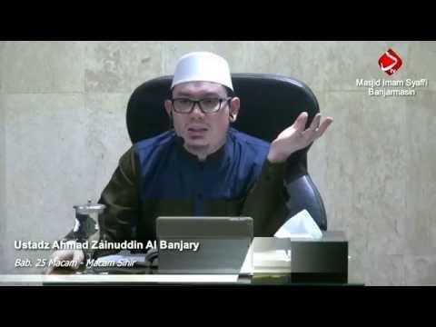 Bab 25 Macam - Macam Sihir #2 (bagian 1) - Ustadz Ahmad Zainuddin, Lc