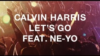 "Calvin Harris featuring Ne-Yo - ""Let's Go"""