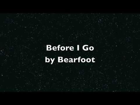 Bearfoot - Before I Go