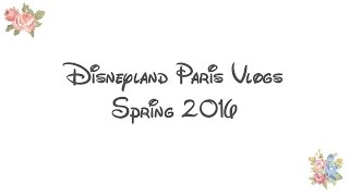 Disneyland Paris Vlogs March 2016 | Trailer