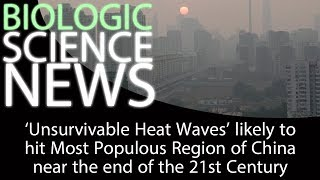 Science News - 'Unsurvivable Heat Waves' likely to hit China near the end of the 21st Century