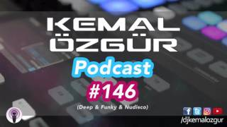 KEMAL ÖZGÜR #Podcast #146 (Deep & Funky & Nudisco)
