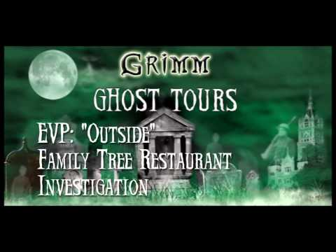 EVP From Grimm Ghost Tours Paranormal Investigation at the Family Tree Restaurant