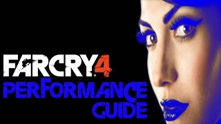 Farcry 4 - performance guide.