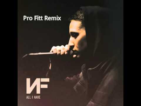 NF - All I Have (PRO_FITT Remix)