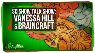 SciShow Talk Show: Vanessa Hill of BrainCraft & Sugar Gliders!