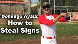 How to Steal Signs with Domingo Ayala