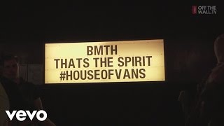 Bring Me The Horizon - Live at House Of Vans