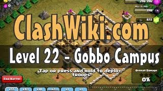 Clash Of Clans Level 22 - Gobbo Campus