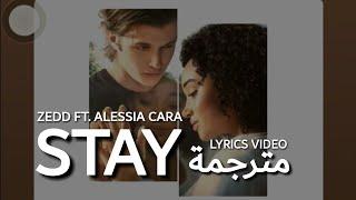 Stay - Zedd ft. Alessia Cara - Lyrics Video مترجمة