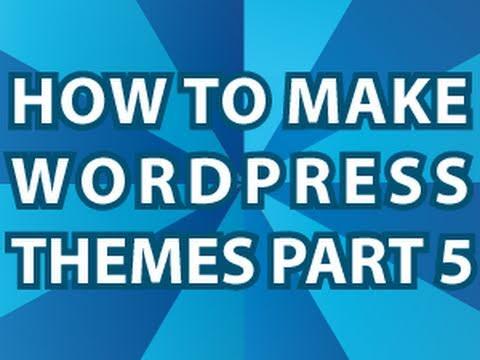 0 Wordpress Theme Tutorial Pt 5