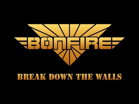 Bonfire - Break Down the Walls