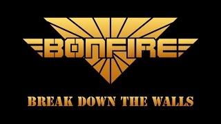 Watch Bonfire Break Down The Walls video