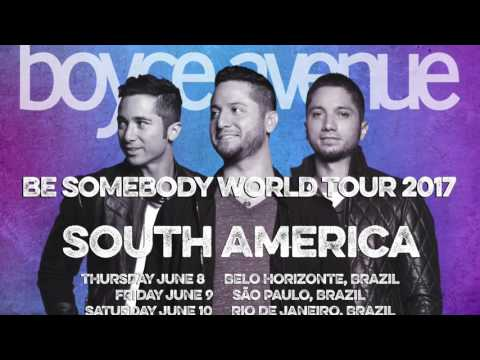 download lagu Boyce Avenue Be Somebody World Tour 2017 gratis