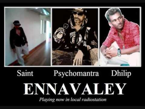 Ennavaley - Dhilip Varman, PsychoMantra, Saint (TFC), & Thila - Singles