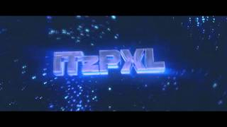 Intro ~ iTzPXL ~ Contest Entry v2 / KiinG Arts.