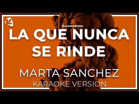 Marta Sanchez - La Que Nunca Se Rinde (Karaoke)