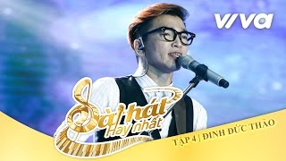Tại Sao Vẫn Thế - Đinh Đức Thảo | Tập 4 | Sing My Song - Bài Hát Hay Nhất 2016 [Official]