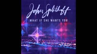 John Splithoff  - What If She Wants You