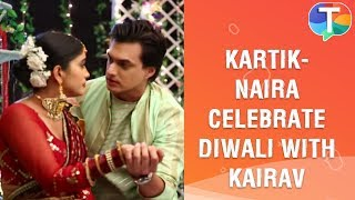 Kartik, Naira & Kairav celebrate Diwali with love | Yeh Rishta Kya Kehlata Hai | 14th November 2019